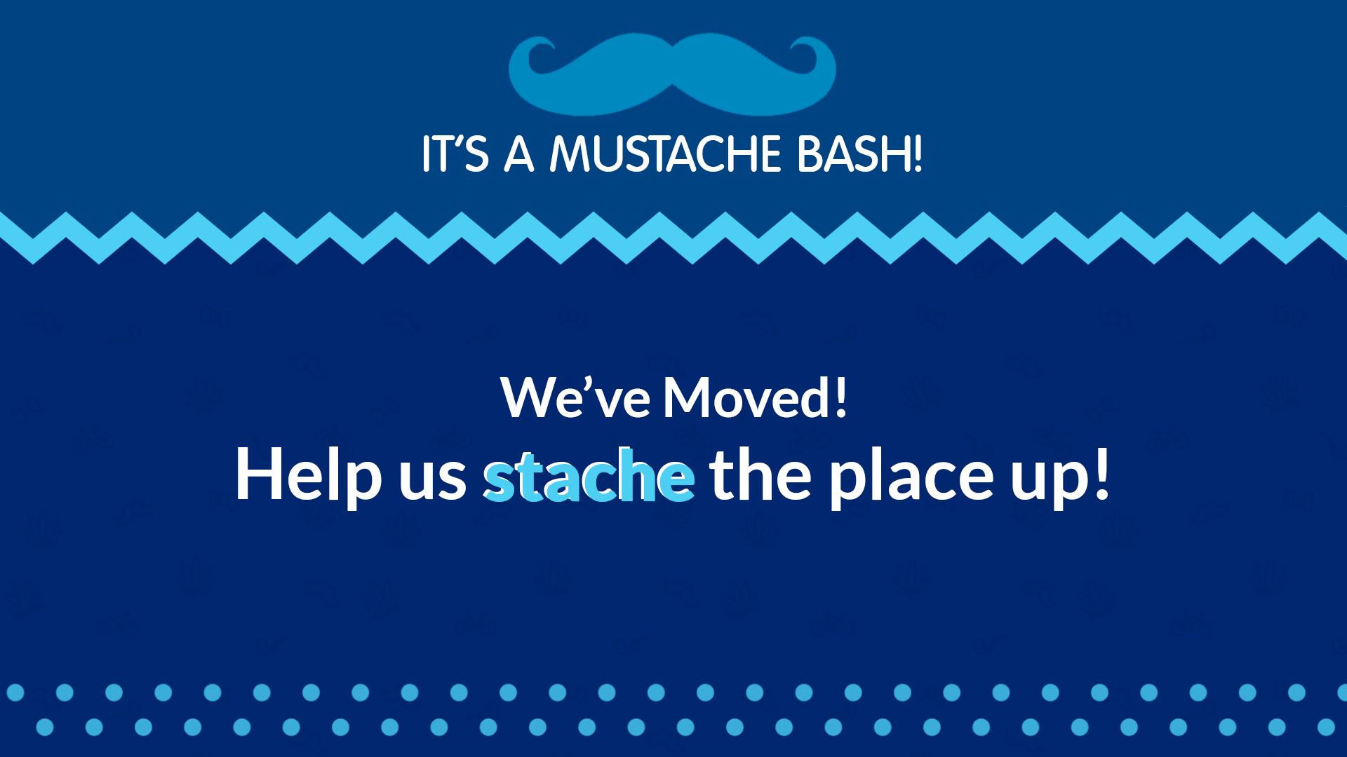 It's A Mustache Bash!
