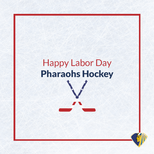Happy Labor Day – Pharaohs Hockey