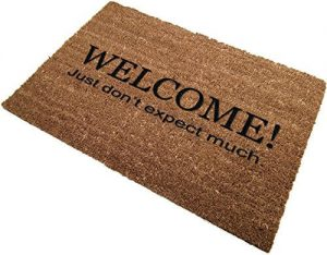 Welcome Don't Expect Much - Door Mat