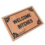 Welcome Bitches - Door Mat