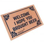 Welcome I Hope You Brought Beer! - Door Mat