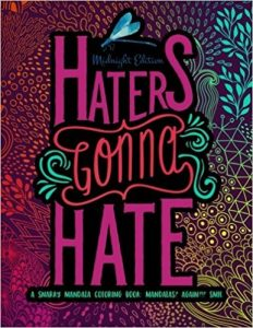 Haters Gonna Hate Adult Coloring Book